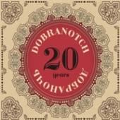 DOBRANOTCH  - CD 20 YEARS