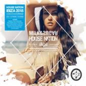 VARIOUS  - CD MILK & SUGAR HOUSE NATION IBIZA 2018