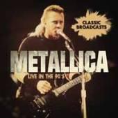 METALLICA  - CD LIVE IN THE 90S (2CD)