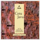 CETU JAVU  - CD SOUTHERN LANDS (DELUXE EDITION