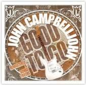 CAMPBELLJOHN JOHN  - CD GOOD TO GO (REMASTER + BONUS T