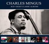 CHARLES MINGUS  - 4xCD EIGHT CLASSIC ALBUMS