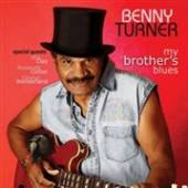 BENNY TURNER  - CD MY BROTHER'S BLUES