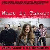 SARAH SHOOK & THE DISARMERS  - DVD WHAT IT TAKES: F..