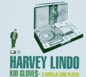 LINDO HARVEY  - CD KID GLOVES: A MODAJI LONG PLAYER