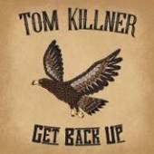 KILLNER TOM  - CD GET BACK UP