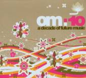 VARIOUS  - 3xCD OM:10 A DECADE OF FUTURE