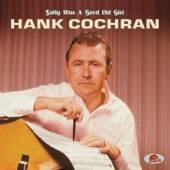 COCHRAN HANK  - CD SALLY WAS A GOOD OLD GIRL