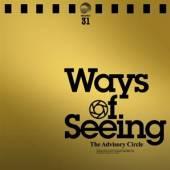 ADVISORY CIRCLE  - VINYL WAYS OF SEEING -DOWNLOAD- [VINYL]