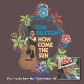 PAXTON TOM  - CD HOW COMES THE SUN