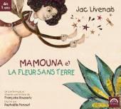 ROUSSETY FRANçOISE  - CD MAMOUNA ET LA FLEUR SANS TERRE