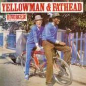 YELLOWMAN & FATHEAD  - VINYL DIVORCED (FOR ..