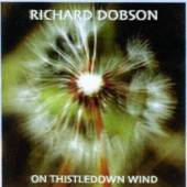 DOBSON RICHARD  - CD ON THISTLEDOWN WIND