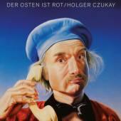 CZUKAY HOLGER  - CD DER OSTEN IST ROT
