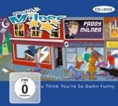 MILNER PADDY  - DVD YOU THINK YOU´RE SO DAMN FUNNY