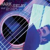 SELBY MARK  - CD AND THE HORSE HE RODE IN ON