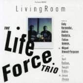 LIFE FORCE TRIO  - CD LIVING ROOM