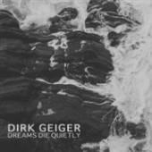 GEIGER DIRK  - CD DREAMS DIE QUIETLY