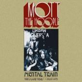 MOTT THE HOOPLE  - 6xCD MENTAL TRAIN -.. [LTD]