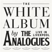 ANALOGUES  - 2xCD WHITE ALBUM LIVE IN LIVERPOOL