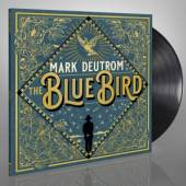 MARK DEUTROM  - VINYL THE BLUE BIRD [VINYL]