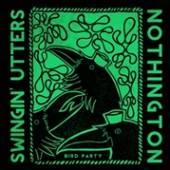 SWINGIN' UTTERS/NOTHINGTO  - SI SPLIT /7