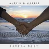 MOOY SANDRA  - CD ALTIJD DICHTBIJ -EP-