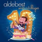 ALDEBERT  - CD 10 ANS D'ENFANTILLAGES!