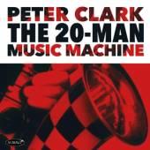 CLARK PETER  - CD 20-MAN MUSIC MACHINE