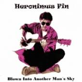 HERONIMUS FIN  - CD BLOWN INTO ANOTHER MAN'S SKY