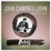 CAMPBELLJOHN JOHN  - CD BLUES FINEST