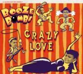 BOOZE BOMBS  - CD CRAZY LOVE