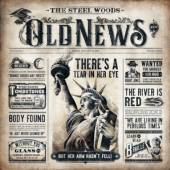 STEEL WOODS  - CD OLD NEWS