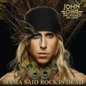 JOHN DIVA & THE ROCKETS OF LOV..  - CDD MAMA SAID ROCK IS DEAD