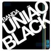 BANDA UNIAO BLACK  - CD BANDA UNIAO BLACK
