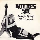 BITCHES SIN  - CM ALWAYS READY (FOR LOVE)