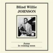 JOHNSON BLIND WILLIE  - VINYL JESUS IS COMING SOON [LTD] [VINYL]