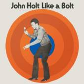 JOHN HOLT  - CD LIKE A BOLT: EXPANDED EDITION