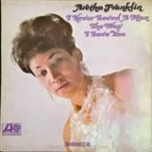 FRANKLIN ARETHA  - VINYL I NEVER LOVED ..