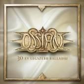 OSSIAN  - CD 30 EV LEGSZEBB BALLADAI