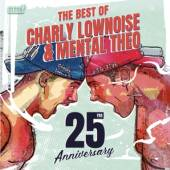 LOWNOISE CHARLY/MENTAL T  - CD BEST OF -ANNIVERS-