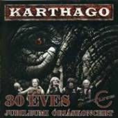 KARTHAGO  - CD 30 EVES JUBILEUMI ORIASKONCERT LIVE!
