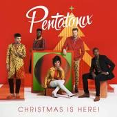 PENTATONIX  - CD CHRISTMAS IS HERE!