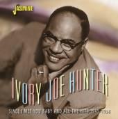 HUNTER IVORY JOE  - CD SINCE I MET YOU BABY