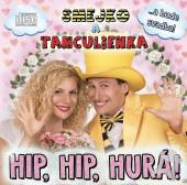 SMEJKO A TANCULIENKA  - CD HIP, HIP, HURA!
