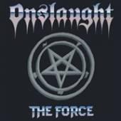 ONSLAUGHT  - VINYL THE FORCE [VINYL]