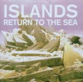 ISLANDS  - CD RETURN TO THE SEA