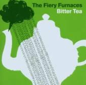 FIERY FURNACES  - CD BITTER TEA