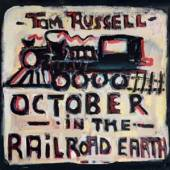 RUSSELL TOM  - CD OCTOBER IN THE RAILROAD..