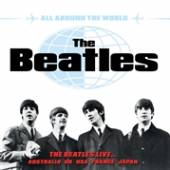 BEATLES  - 3xCD ALL AROUND THE WORLD